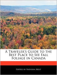 A Traveler's Guide to the Best Place to See Fall Foliage in Canada - Natasha Holt