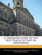A Travelers Guide to the Best Places to Visit in Amsterdam