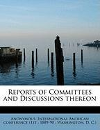 Reports of Committees and Discussions Thereon