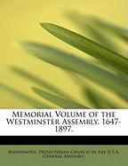 Memorial Volume of the Westminster Assembly. 1647-1897.