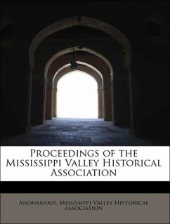 Proceedings of the Mississippi Valley Historical Association - Anonymous