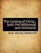 The Coming of Christ, Both Pre-Millennial and Imminent