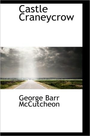 Castle Craneycrow - George Barr Mccutcheon