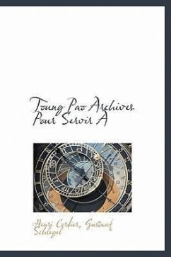 Toung Pao Archives Pour Servir - Cordier, Henri Schlegel, Gustaaf