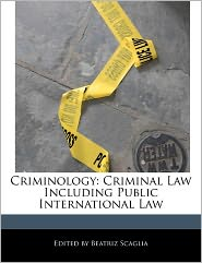 Criminology: Criminal Law Including Public International Law - Beatriz Scaglia