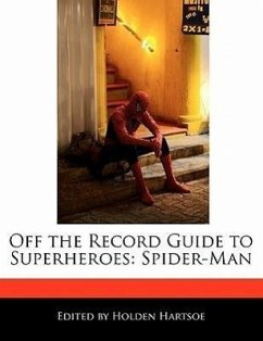 Off the Record Guide to Superheroes: Spider-Man - Hartsoe, Holden Holden, Anthony