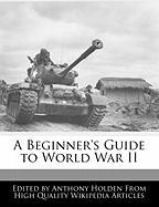 A Beginner's Guide to World War II