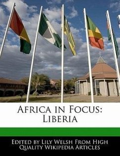 Africa in Focus: Liberia - Welsh, Lily
