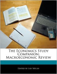 The Economics Study Companion: Macroeconomic Review - Lily Welsh