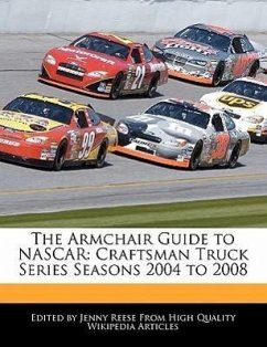 The Armchair Guide to NASCAR: Craftsman Truck Series Seasons 2004 to 2008 - Reese, Jenny