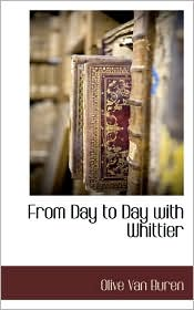 From Day To Day With Whittier - Olive Van Buren
