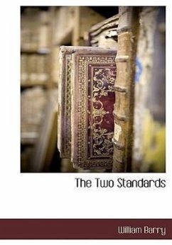 The Two Standards - Barry, William