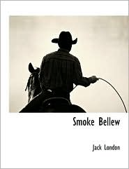 Smoke Bellew - Jack London