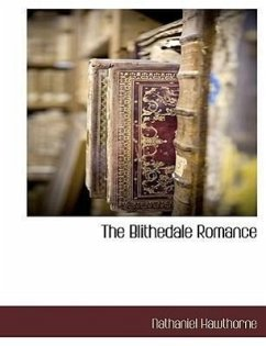 The Blithedale Romance - Hawthorne, Nathaniel
