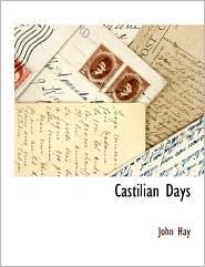 Castilian Days - John Hay