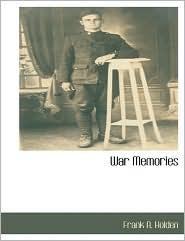 War Memories - Frank A. Holden