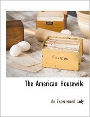 The American Housewife - An Experienced Lady