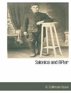 Salonica and After - Owen, H. Collinson