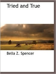 Tried And True - Bella Z. Spencer