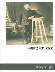 Fighting For Peace - Henry Van Dyke