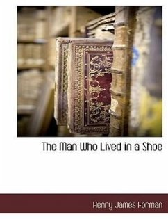 The Man Who Lived in a Shoe - Forman, Henry James