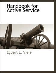 Handbook For Active Service - Egbert L. Viele