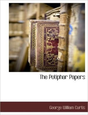 The Potiphar Papers - George William Curtis