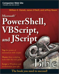 Microsoft PowerShell, VBScript and JScript Bible - William R. Stanek