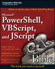 Microsoft PowerShell, VBScript and JScript Bible - William R. Stanek; James O'Neill; Jeffrey Rosen