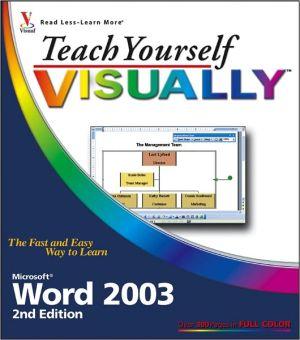 Teach Yourself VISUALLY Microsoft Word 2003 - Elaine Marmel