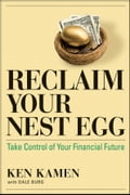 Reclaim Your Nest Egg - Dale Burg, Ken Kamen