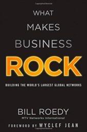 What Makes Business Rock: Building the World's Largest Global Networks - Roedy, Bill / Fisher, David / Jean, Wyclef