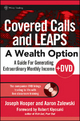 Covered Calls and LEAPS--A Wealth Option + DVD - Joseph R. Hooper;  Aaron R. Zalewski