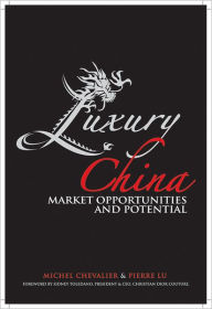 Luxury China: Market Opportunities and Potential - Michel Chevalier