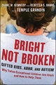 Bright Not Broken - Diane M. Kennedy; Rebecca S. Banks; Temple Grandin