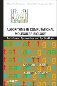 Algorithms in Computational Molecular Biology: Techniques, Approaches and Applications - Mourad Elloumi