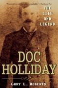 Gary L. Roberts: Doc Holliday
