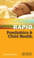 Rapid Paediatrics and Child Health - Helen A. Brough, Ram Nataraja