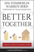 Jim Tomberlin;Warren Bird: Better Together