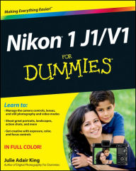 Nikon 1 J1/V1 For Dummies - Julie Adair King