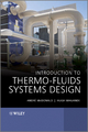 Introduction to Thermo-Fluids Systems Design - André Garcia McDonald; Hugh Magande