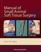 Karen M. Tobias: Manual of Small Animal Soft Tissue Surgery