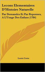 Lecons Elementaires D'Histoire Naturelle - Louis Cotte