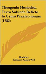 Theogonia Hesiodea, Textu Subinde Reficto In Usum Praelectionum (1783) - Hesiodus