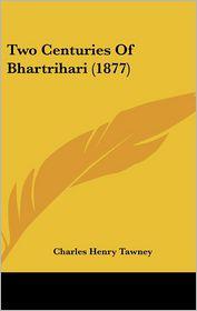 Two Centuries Of Bhartrihari (1877) - Charles Henry Tawney