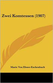 Zwei Komtessen (1907) - Marie Von Ebner-Eschenbach