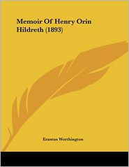 Memoir Of Henry Orin Hildreth (1893) - Erastus Worthington
