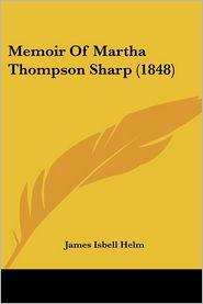 Memoir Of Martha Thompson Sharp (1848) - James Isbell Helm