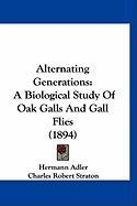 Alternating Generations: A Biological Study of Oak Galls and Gall Flies (1894)