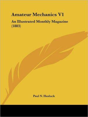 Amateur Mechanics V1 - Paul N. Hasluck (Editor)